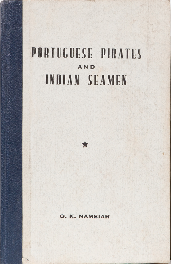 Portuguese Pirates and Indian Seamen. O. K. Nambiar.