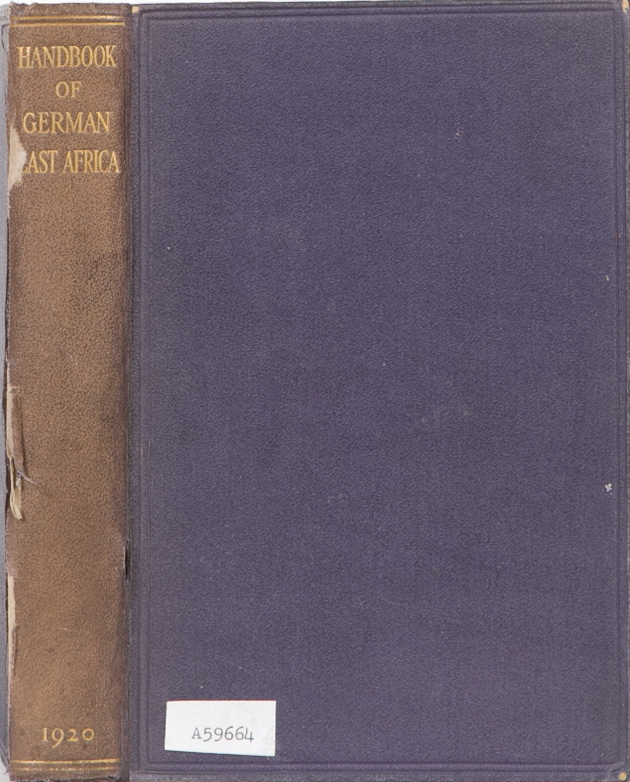 A Handbook of German East Africa. Naval Staff Geographical Section of the Naval Intelligence Division, Admiralty.