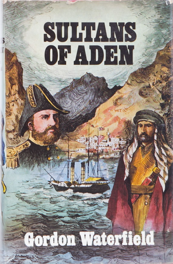 Sultans of Aden. G. Waterfield.