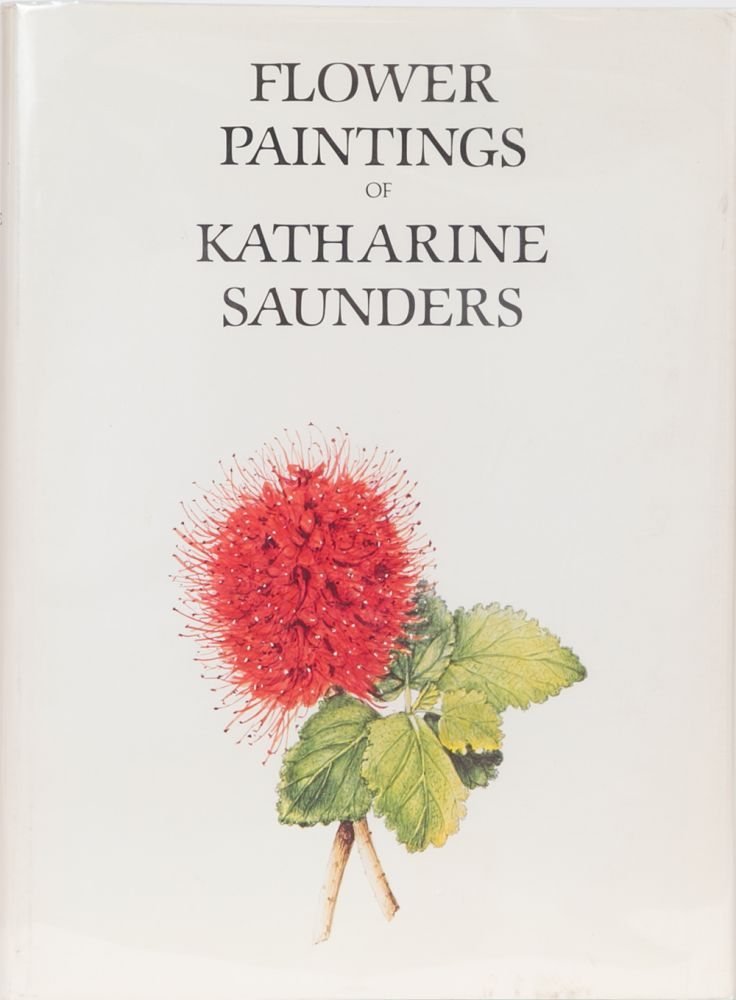 The Flower Paintings of Katharine Saunders. A. Bayer.
