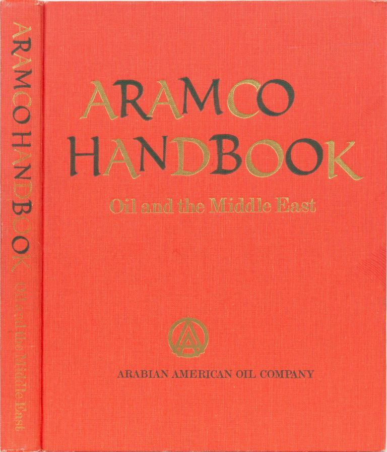 Aramco Handbook: Oil and the Middle East. Arabian American Oil Company.