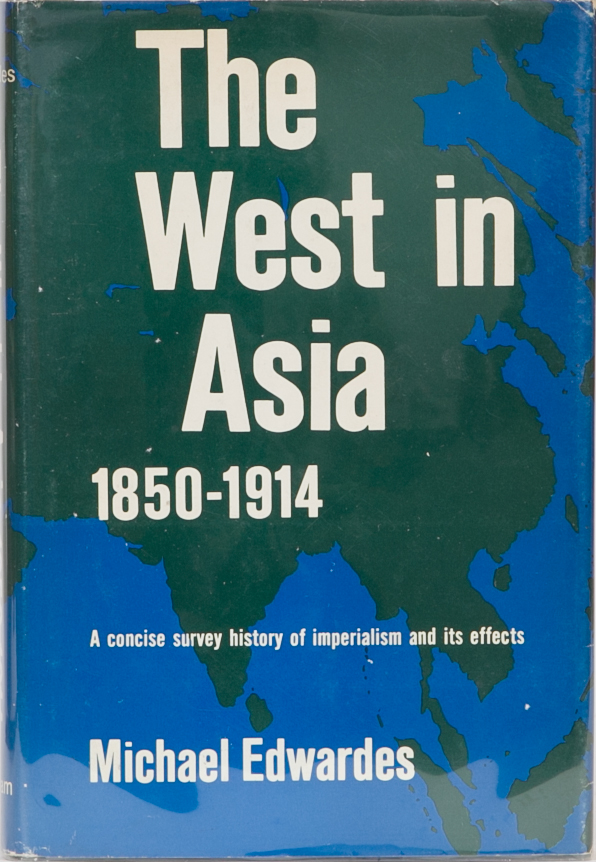 The West in Asia 1850-1914. Michael Edwardes.