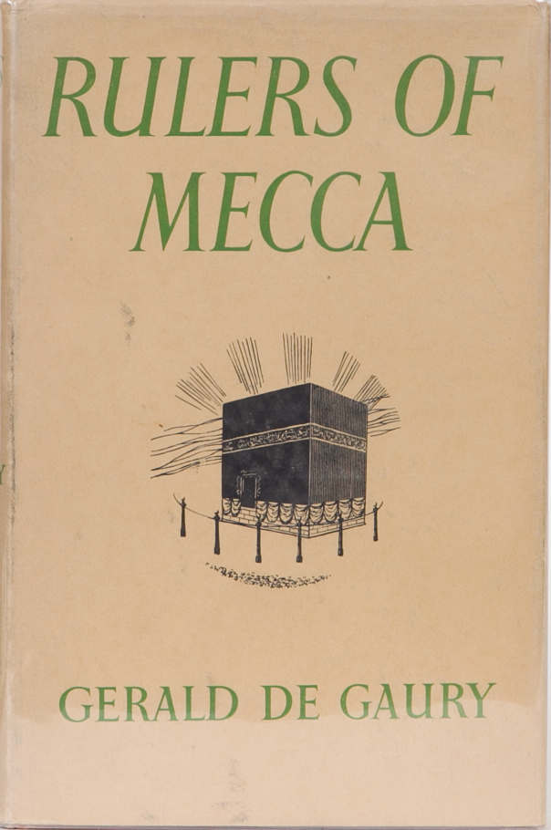 Rulers of Mecca. Gerald DeGaury.