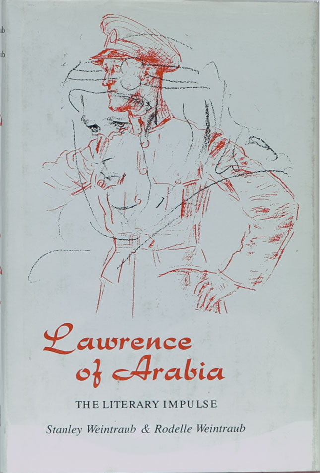 Lawrence of Arabia. S. Weintraub, R.