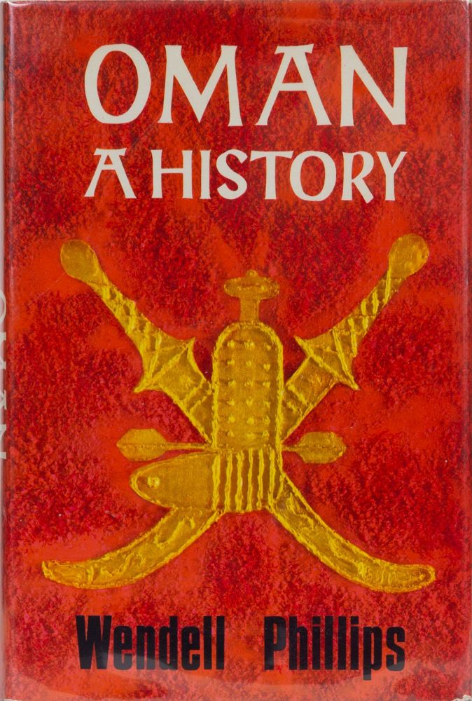 Oman A History. Wendell Phillips.