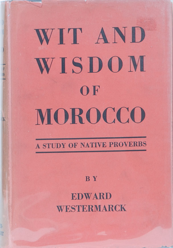 Wit and Wisdom in Morocco. Edward Westermarck.