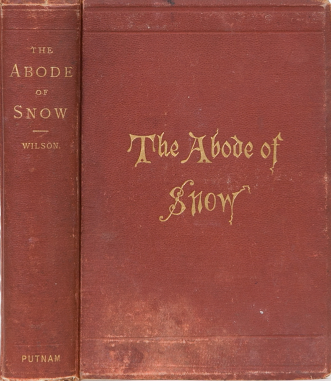 The Abode of Snow. Andrew Wilson.