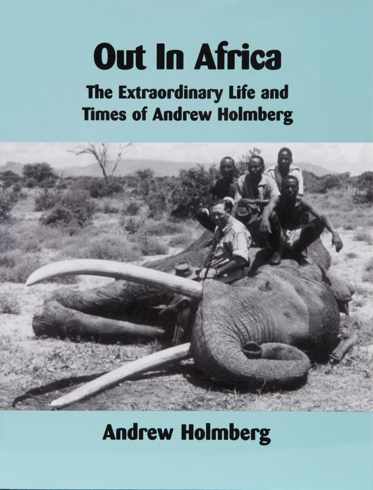 OUT IN AFRICA. Andrew Holmberg.