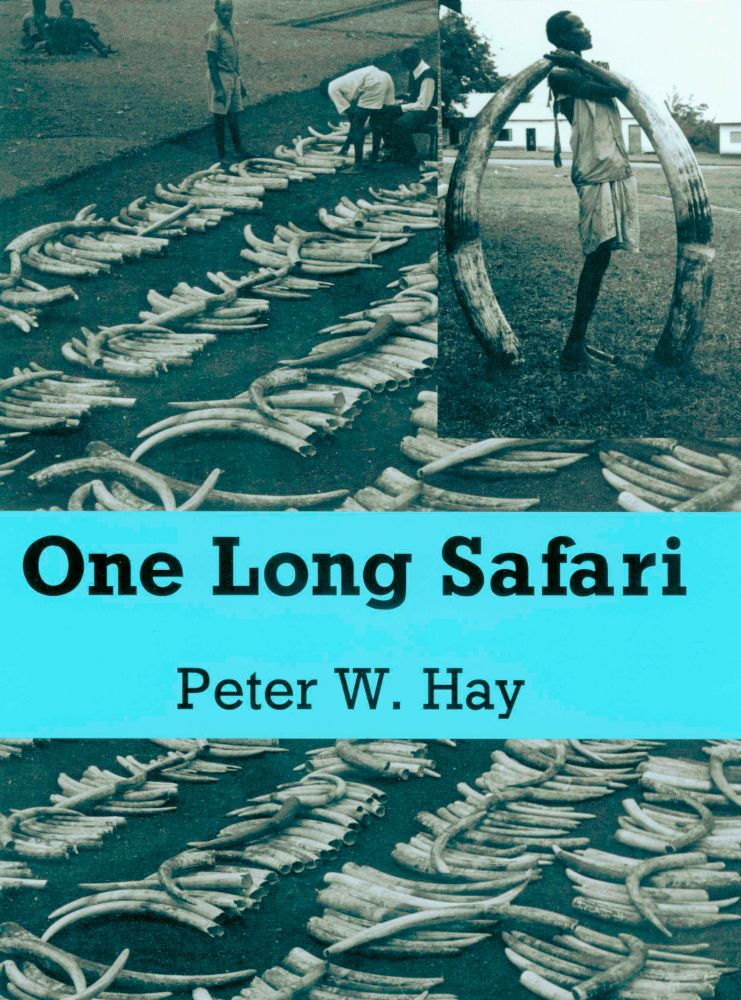 One Long Safari. Peter Hay.
