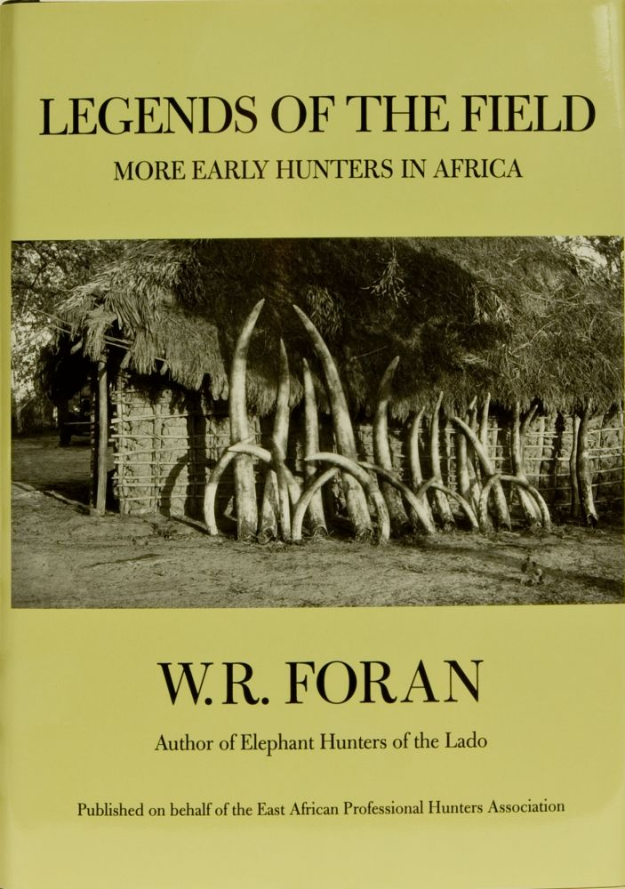 Legends of the Field. W. Robert Foran.