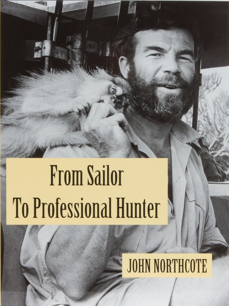 From Sailor to Professional Hunter. John Northcote.