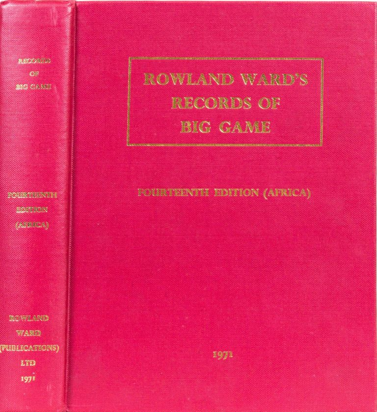 Records of Big Game -14th Ed Africa. Rowland Ward.
