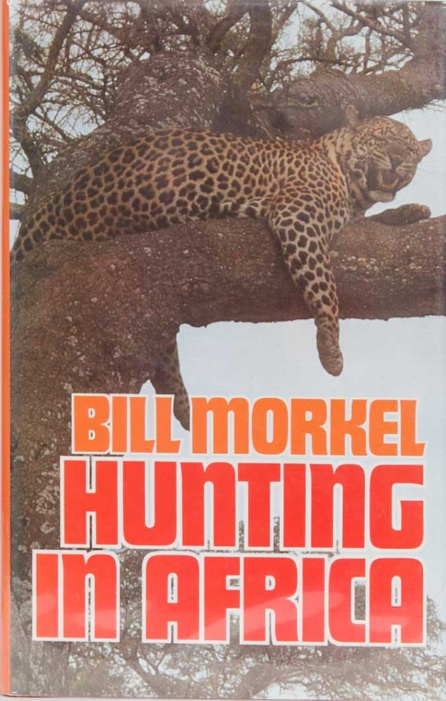 Hunting in Africa. Bill Morkel.