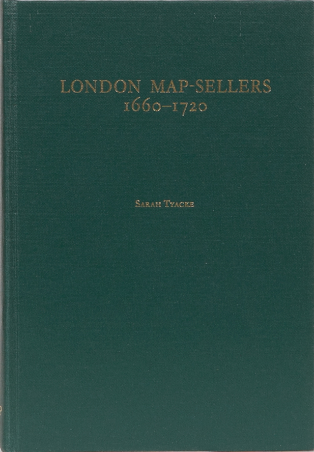 London Map-Sellers 1660-1720. Sarah Tyacke.