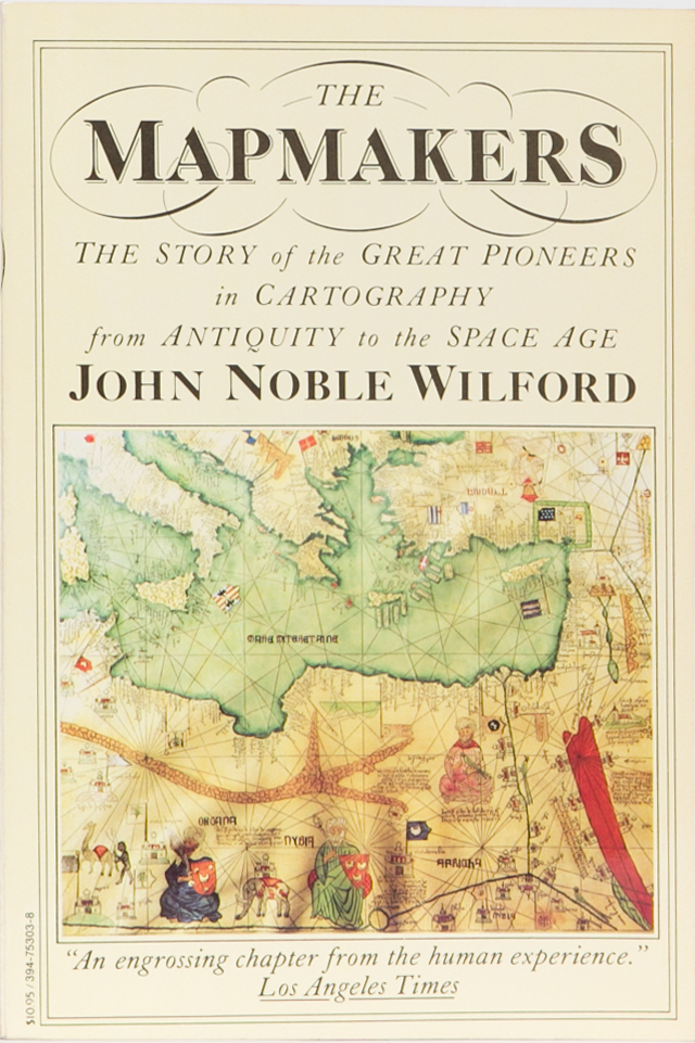 The Mapmakers. John Noble Wilford.