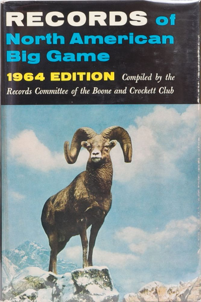 Records of North American Big Game 1964. Boone, Crockett.