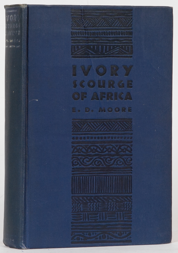 Ivory Scourge of Africa. E. D. Moore.
