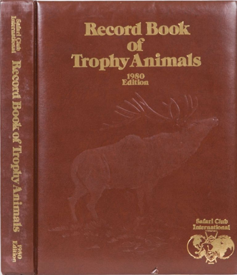 Record Book of Trophy Animals. Safari Club International.