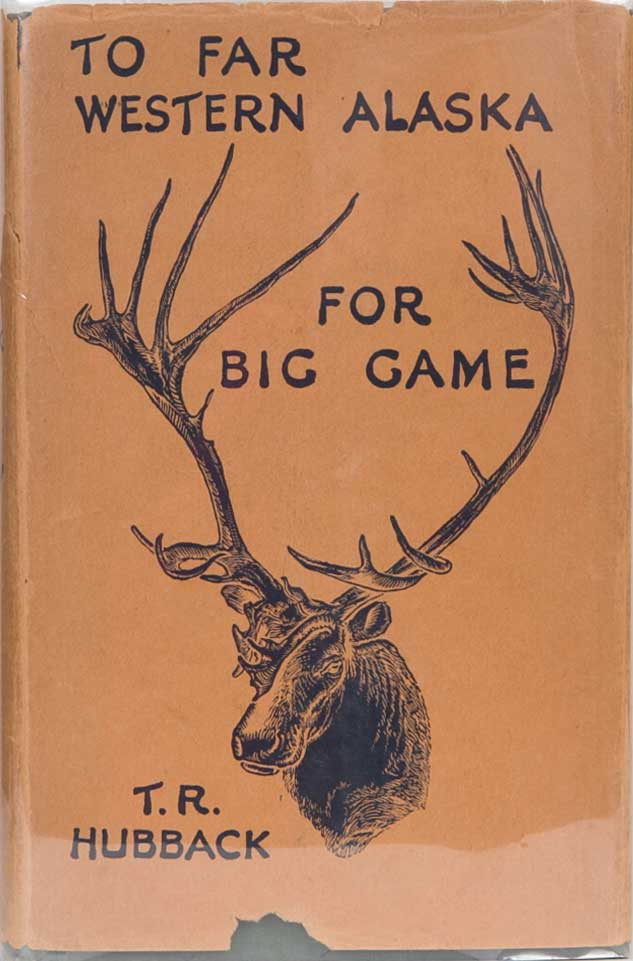 To Far Western Alaska for Big Game. Theodore Hubback.