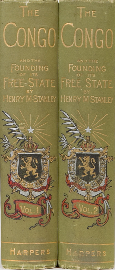 The Congo and the Founding of the Free State. Henry M. Stanley.