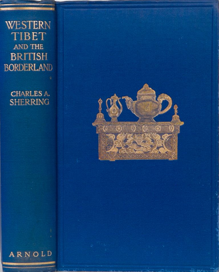 Western Tibet and the British Border Land. Charles A. Sherring.