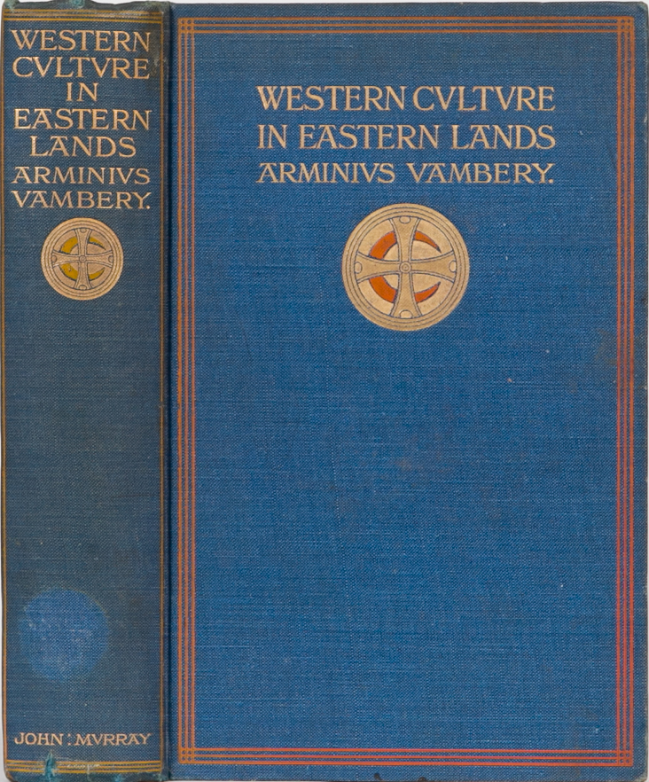 Western Culture in Eastern Lands. A. Vambery.