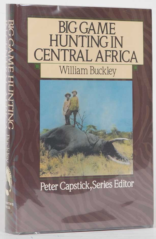 Big Game Hunting in Central Africa. W. Buckley.