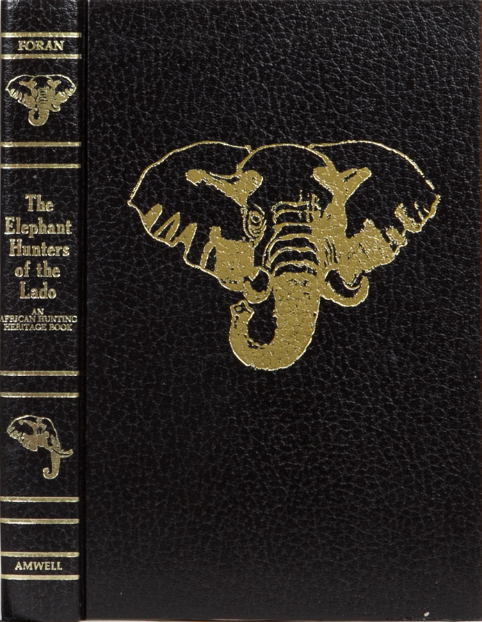 Elephant Hunters of the Lado. W. Robert Foran.