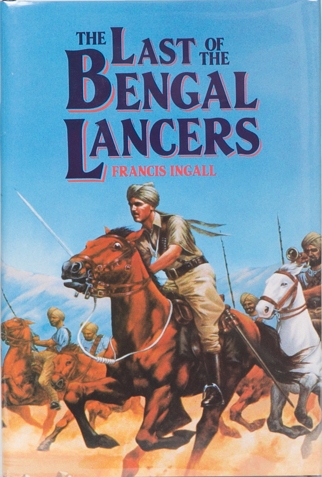 The Last of the Bengal Lancers. Francis Ingall.