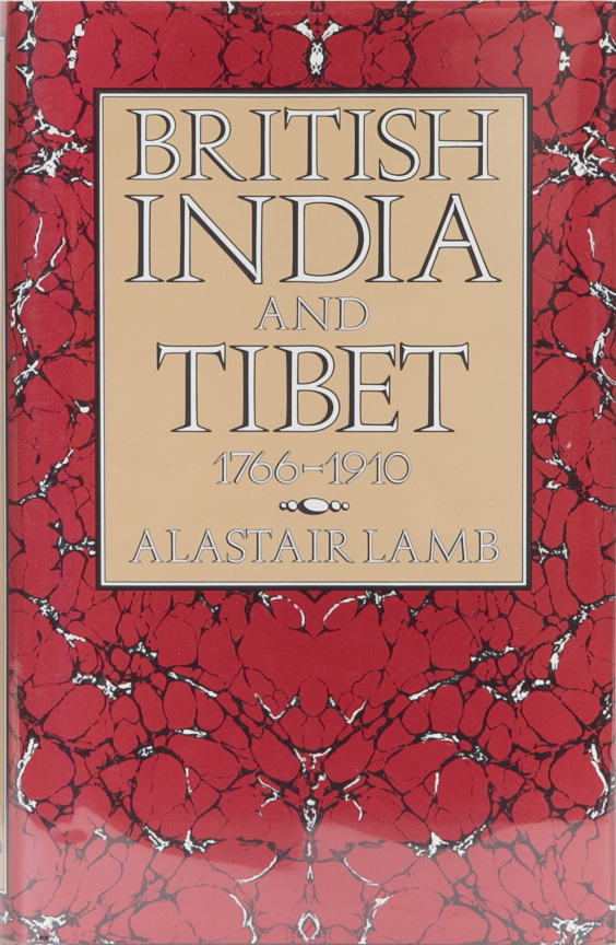British India and Tibet 1766-1910. Alastair Lamb.