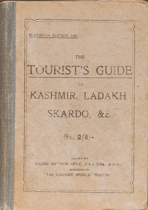 The Tourist's Guide to Kashmir, Ladakh, Skardo, &c. A. Neve.