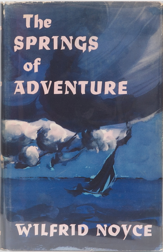 The Springs of Adventure. W. Noyce.