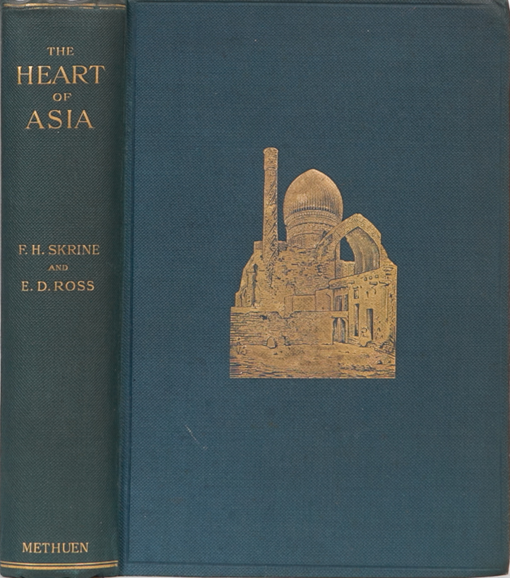 The Heart of Asia. F. S. Skrine.