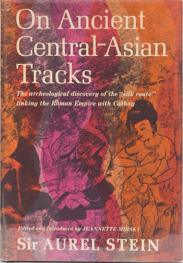 On Ancient Central Asian Tracks. Aurel Stein.