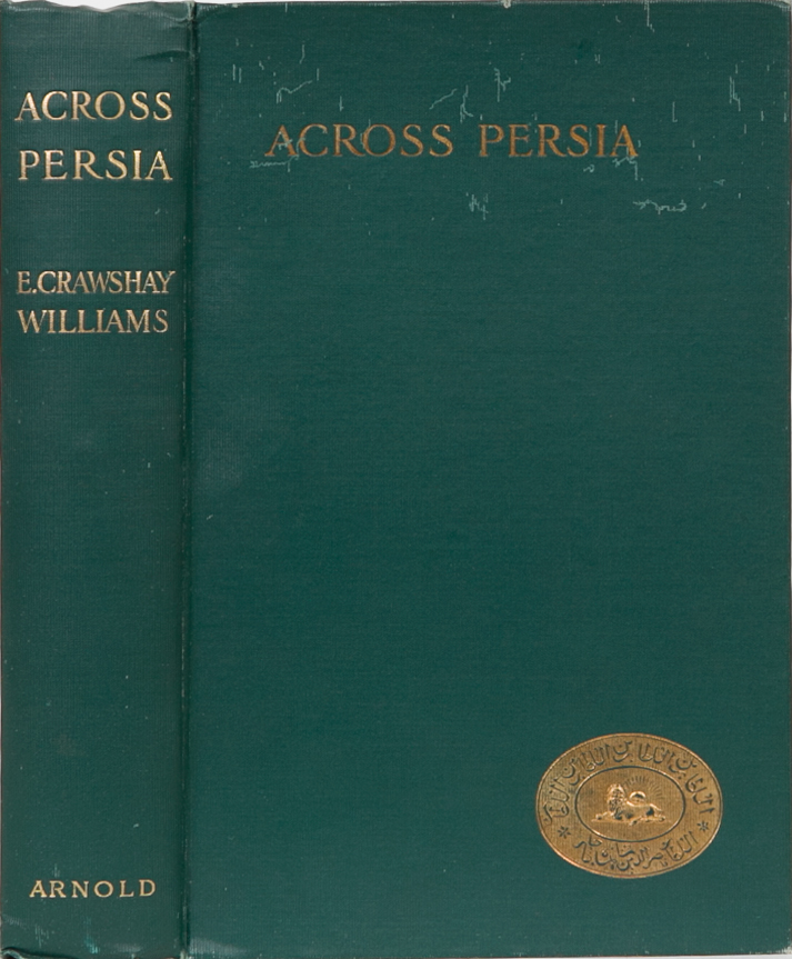 Across Persia. E. Crawshay Williams.