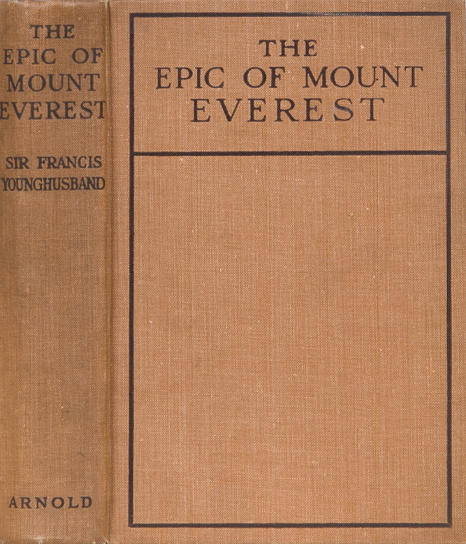 The Epic of Mount Everest. Francis Younghusband.