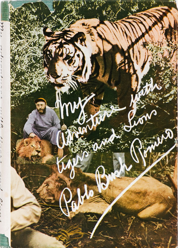 My Adventures with Lions and Tigers. Pablo Bush Romero.