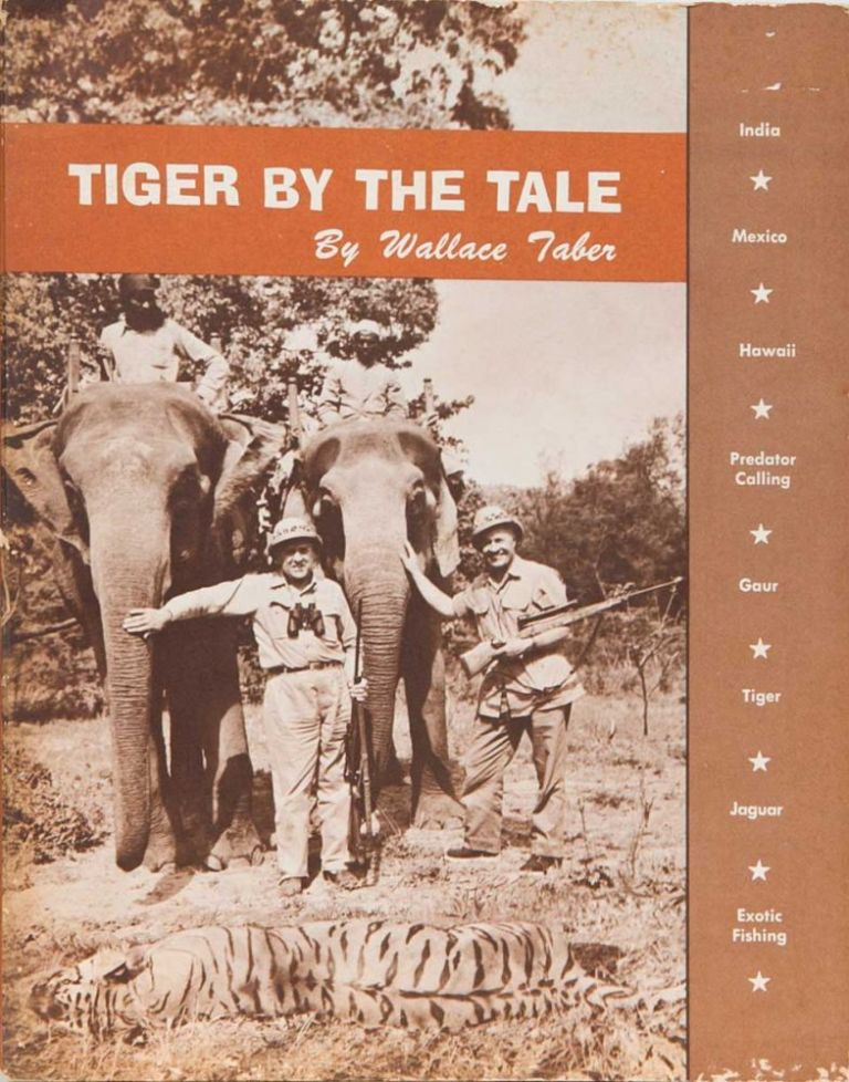 Tiger By the Tale. Wallace Taber.