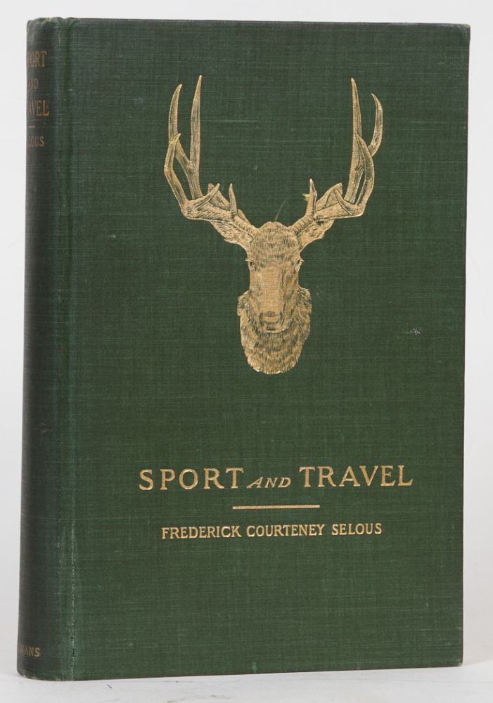 Sport and Travel East and West. F. C. Selous, H. Bryden.