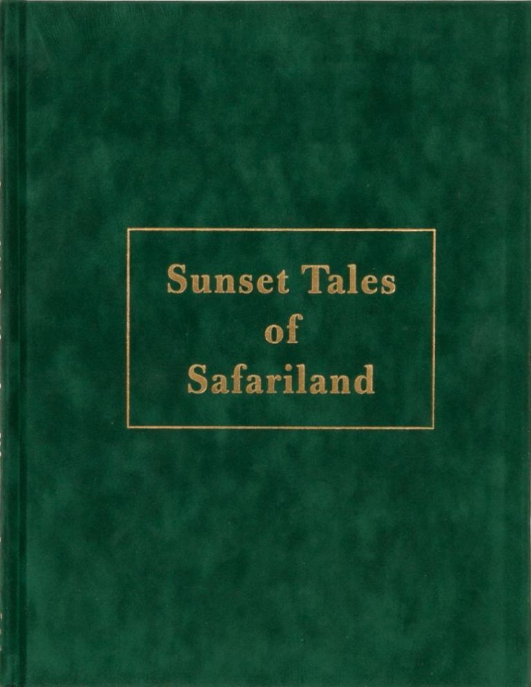 Sunset Tales of Safariland. Stan Bleazard.