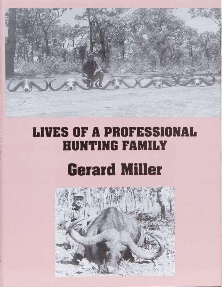 Lives of a Professional Hunting Family. Gerard Miller.