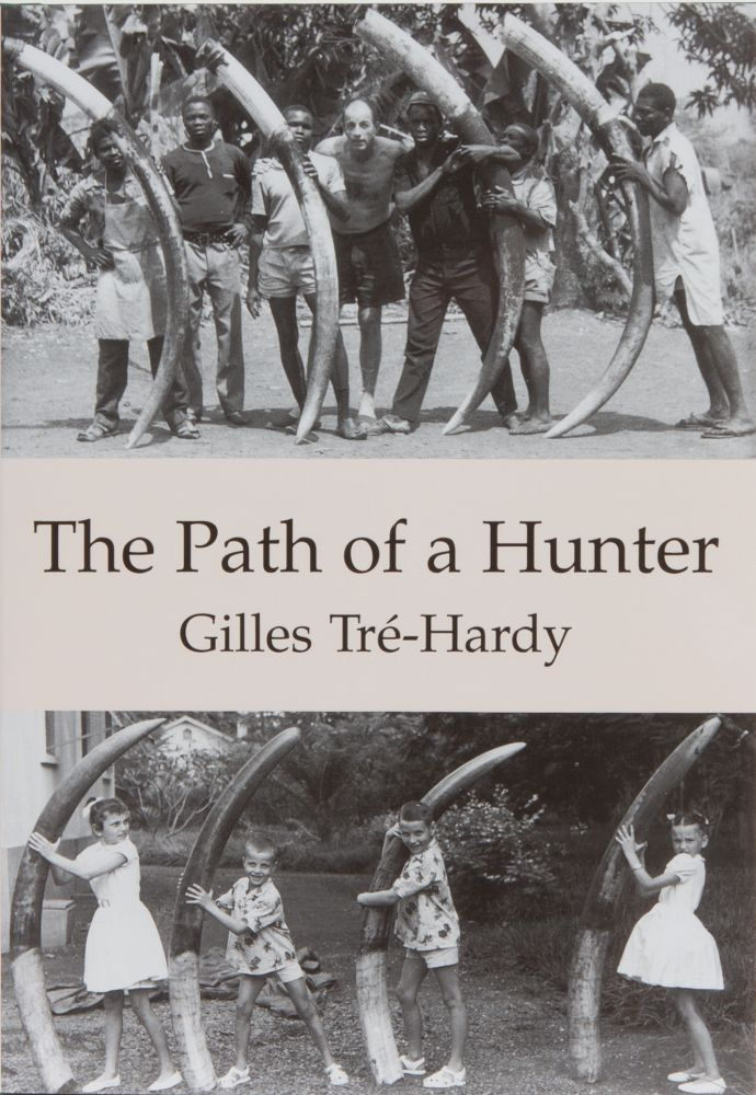 The Path of a Hunter. Gilles Tre-Hardy.