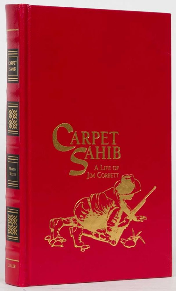 Carpet Sahib: A Life of Jim Corbett. Martin Booth.