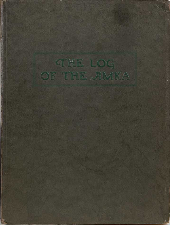 The Log of the Amka. Ralph H. Plumb.