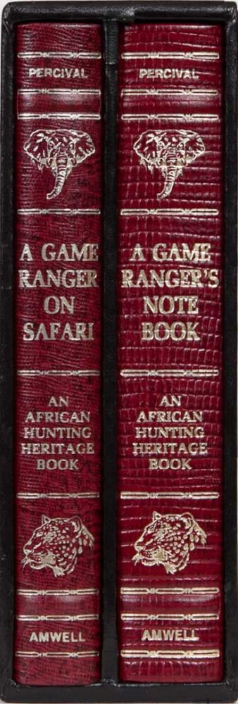 A Game Ranger's Notebook and A Game Ranger on Safari. A. Blayney Percival.