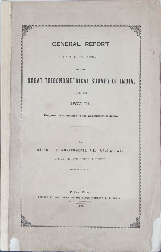 General Report on the Observations of the Great Trigonometrical Survey of India during 1870-1871. TG Montgomerie.