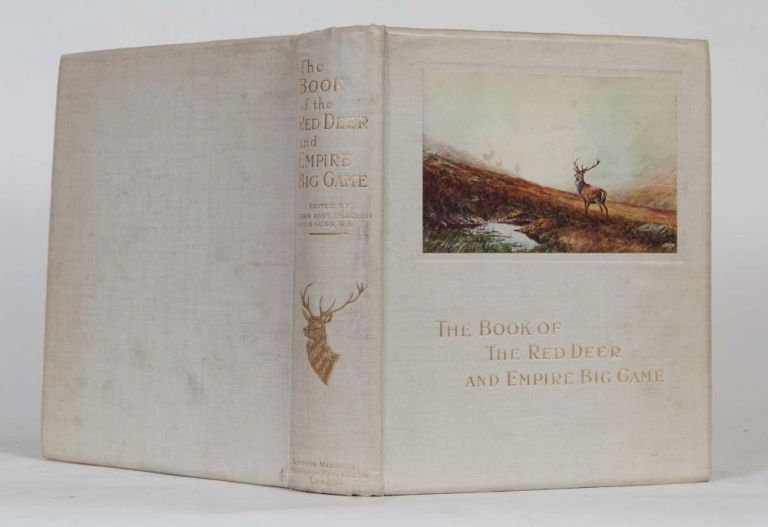 The Book of the Red Deer and Empire Big Game. J. Ross, Gunn H.