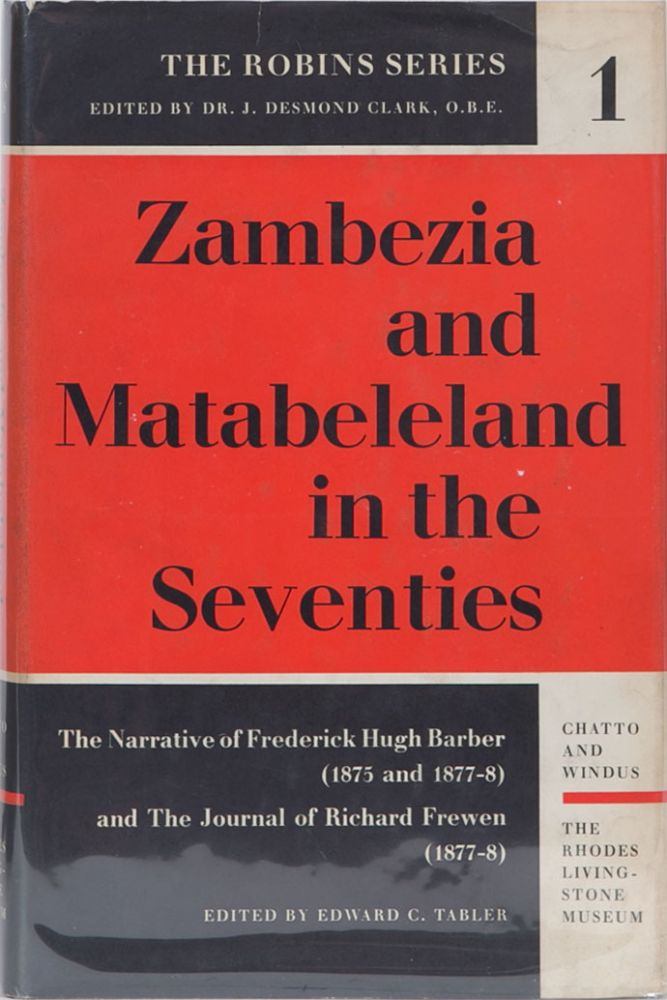 Zambzia and Matabeleland in the Seventires. Edward C. Tabler.