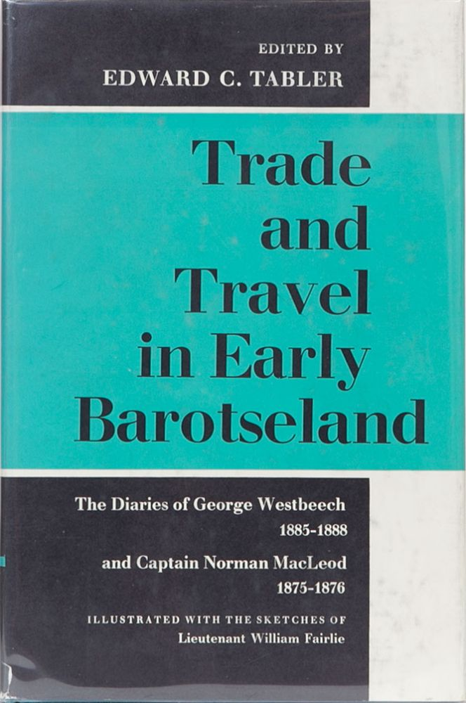 Trade and Travel in Early Barotseland. Efward C. Tabler.