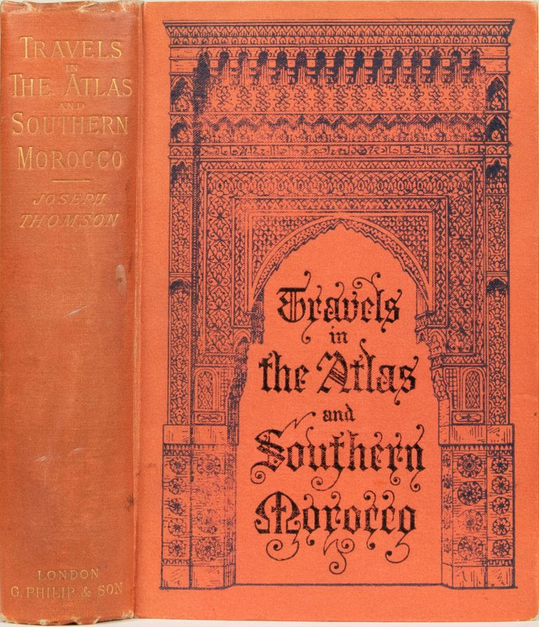 Travels in the Atlas and Southern Morocco. J. Thomson.
